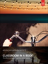 Adobe Premiere Elements 12 Classroom in a Book (eBook)