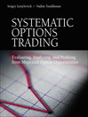 Systematic Options Trading (eBook): Evaluating, Analyzing, and Profiting from Mispriced Option Opportunities