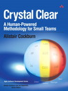 Crystal Clear (eBook): A Human-Powered Methodology for Small Teams
