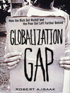 The Globalization Gap (eBook): How the Rich Get Richer and the Poor Get Left Further Behind