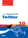 Sams Teach Yourself Twitter™ in 10 Minutes (eBook)