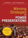 Winning Strategies for Power Presentations (eBook): Jerry Weissman Delivers Lessons from the World's Best Presenters