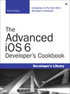 The Advanced iOS 6 Developer's Cookbook (eBook)