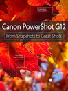 Canon PowerShot G12 (eBook): From Snapshots to Great Shots