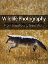 Wildlife Photography (eBook): From Snapshots to Great Shots