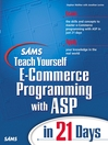 Sams Teach Yourself E-Commerce Programming with ASP in 21 Days (eBook)