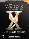 The Mac OS X Conversion Kit (eBook): 9 to 10 Side by Side, Panther Edition