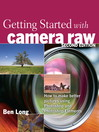 Getting Started with Camera Raw (eBook): How to make better pictures using Photoshop and Photoshop Elements