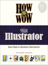 How to Wow with Illustrator (eBook): Visual QuickProject Guide