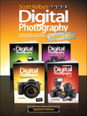 Scott Kelby's Digital Photography Boxed Set, Parts 1, 2, 3, and 4, Updated Edition (eBook)