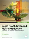 Logic Pro 9 Advanced Music Production (eBook): Creating and Producing Professional Music