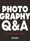 Photography Q&A (eBook): Real Questions. Real Answers.