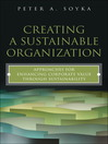 Creating a Sustainable Organization (eBook): Approaches for Enhancing Corporate Value Through Sustainability