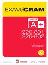CompTIA® A+ 220-801 and 220-802 Authorized Exam Cram (eBook)