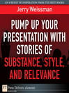 Pump Up Your Presentation with Stories of Substance, Style, and Relevance (eBook)
