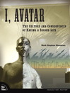 I, Avatar (eBook): The Culture and Consequences of Having a Second Life