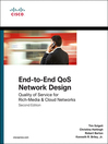 End-to-End QoS Network Design (eBook): Quality of Service for Rich-Media & Cloud Networks