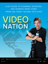 Video Nation (eBook): A DIY Guide to Planning, Shooting, and Sharing Great Video from USA Today's Talking Tech Host
