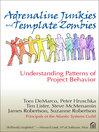 Adrenaline Junkies and Template Zombies (eBook): Understanding Patterns of Project Behavior
