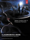 Adobe Creative Suite 6 Production Premium Classroom in a Book (eBook)