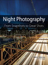 Night Photography (eBook): From Snapshots to Great Shots