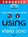Using Microsoft Visio 2010 (eBook): (CCNP Voice CVoice 642-437)