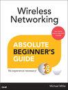 Wireless Networking Absolute Beginner's Guide (eBook)