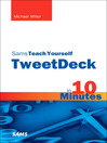 Sams Teach Yourself TweetDeck in 10 Minutes (eBook)