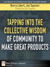 Tapping Into the Collective Wisdom of Community to Make Great Products (eBook)