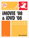 iMovie 08 and iDVD 08 for Mac OS X (eBook): Visual QuickStart Guide