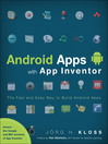 Android Apps with App Inventor (eBook): The Fast and Easy Way to Build Android Apps