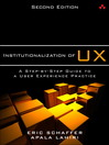 Institutionalization of UX (eBook): A Step-by-Step Guide to a User Experience Practice