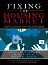 Fixing the Housing Market (eBook): Financial Innovations for the Future