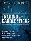 Trading with Candlesticks (eBook): Visual Tools for Improved Technical Analysis and Timing