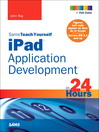 Sams Teach Yourself iPad™ Application Development in 24 Hours (eBook)
