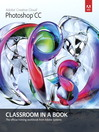 Adobe® Photoshop® CC Classroom in a Book® (eBook)