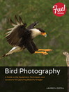Bird Photography (eBook): A Guide to the Equipment, Techniques, and Locations for Capturing Beautiful Images