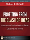 Profiting from the Clash of Ideas (eBook): Constructive Conflict Leads to Better Decisions and Results