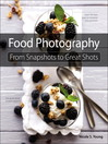 Food Photography (eBook): From Snapshots to Great Shots