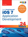 iOS 7 Application Development in 24 Hours, Sams Teach Yourself (eBook)