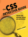 The CSS Detective Guide (eBook): Tricks for solving tough CSS mysteries!