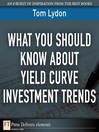 What You Should Know About Yield Curve Investment Trends (eBook)