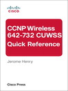 CCNP Wireless (642-732 CUWSS) Quick Reference (eBook): CCNP Wireless (642-732 CUWSS) Quick Reference