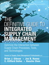 The Definitive Guide to Integrated Supply Chain Management (eBook): Optimize the Interaction between Supply Chain Processes, Tools, and Technologies