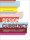 Design Currency (eBook): Understand, Define, and Promote the Value of Your Design Work