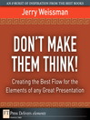 Don't Make Them Think! (eBook): Creating the Best Flow for the Elements of any Great Presentation