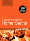 Microsoft® Windows® Home Server Unleashed (eBook)