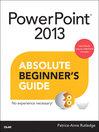 PowerPoint® 2013 Absolute Beginner's Guide (eBook)
