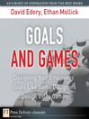 Goals and Games (eBook): Designing Your Employees' Goals Like Game Designers Design Video Games