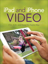 iPad and iPhone Video (eBook): Film, Edit, and Share the Apple Way